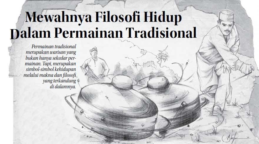 Mewahnya Filosofi Hidup dalam Permainan Tradisional