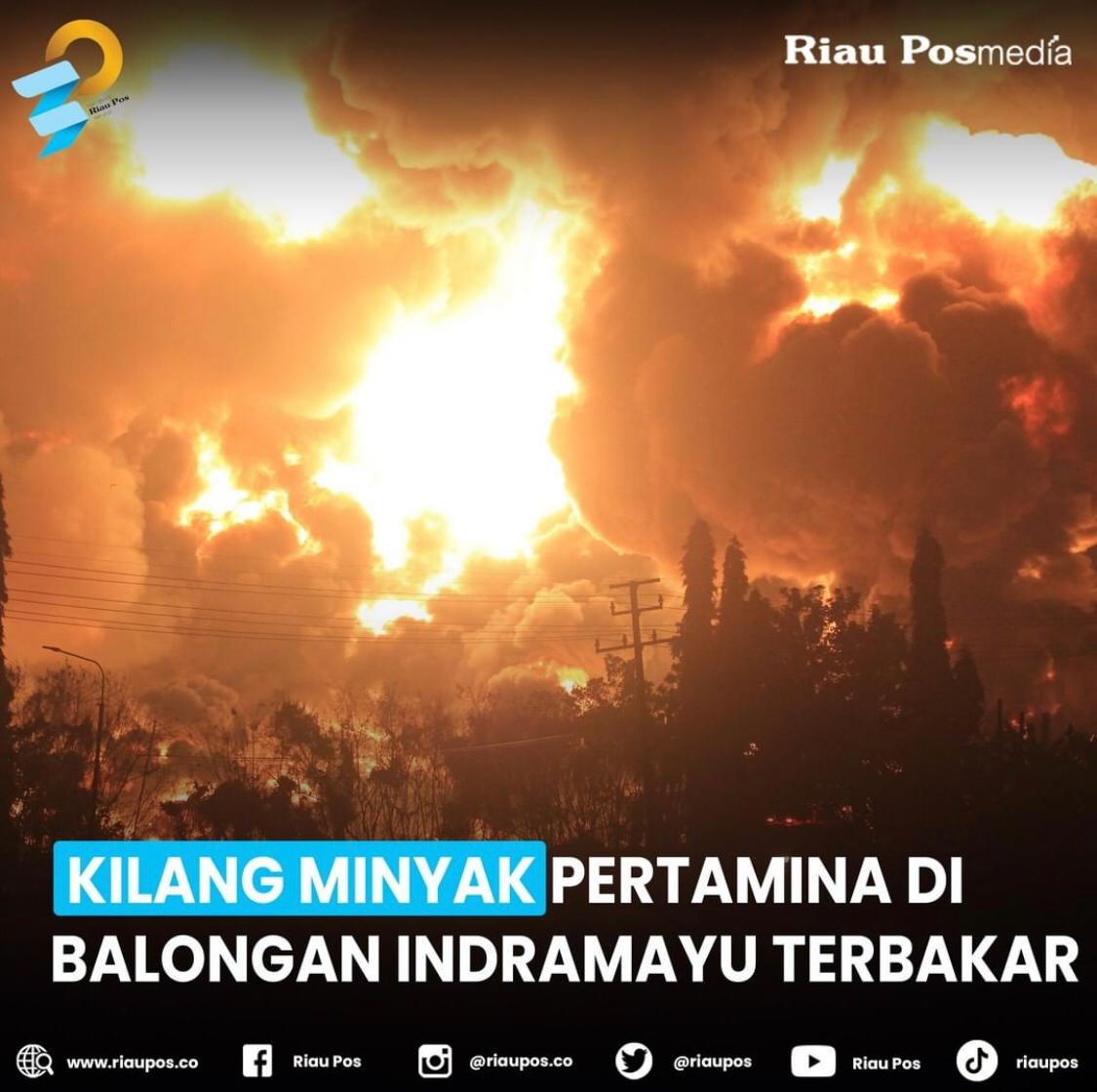 Kilang Pertamina Balongan Terbakar, Olah Minyak Mentah Duri dan Minas