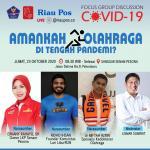 Riau Pos Taja FGD Membahas Berolahraga di Masa Pandemi