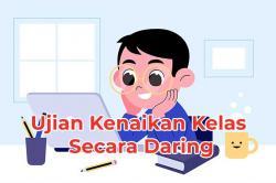 Ujian Kenaikan Kelas Secara Daring