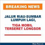 BREAKING NEWS: Jalur Riau-Sumbar Lumpuh Lagi, Tiga Mobil Terseret Longsor